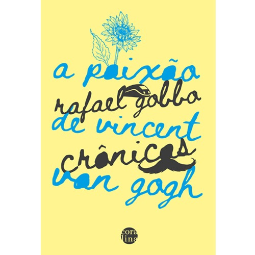 A paixão de Vincent van Gogh - Editora Coralina